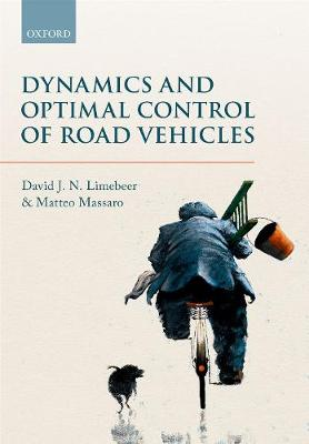 Dynamics and Optimal Control of Road Vehicles - D. J. N. Limebeer