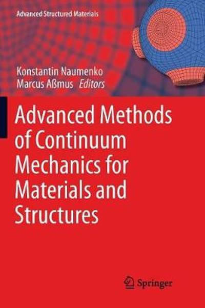 Advanced Methods of Continuum Mechanics for Materials and Structures - Konstantin Naumenko