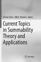 Current Topics in Summability Theory and Applications - Hemen Dutta Billy E. Rhoades