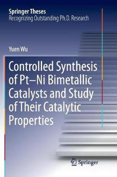 Controlled Synthesis of Pt-Ni Bimetallic Catalysts and Study of Their Catalytic Properties - Yuen Wu