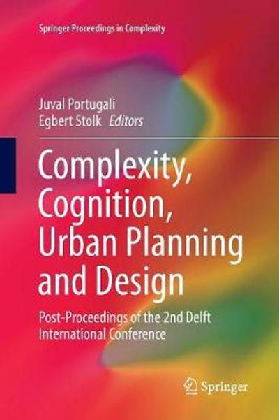 Complexity, Cognition, Urban Planning and Design - Juval Portugali