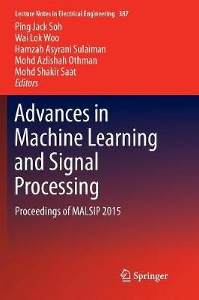 Advances in Machine Learning and Signal Processing - Ping Jack Soh