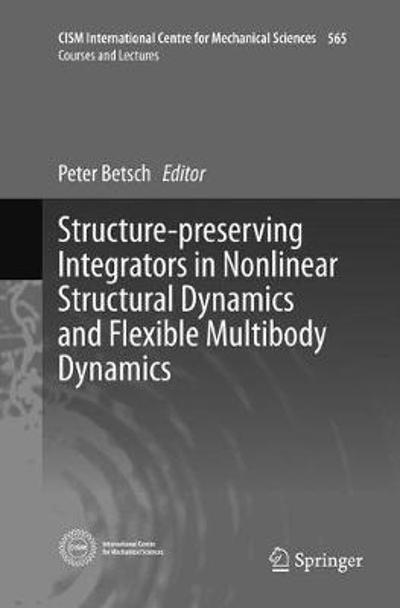 Structure-preserving Integrators in Nonlinear Structural Dynamics and Flexible Multibody Dynamics - Peter Betsch