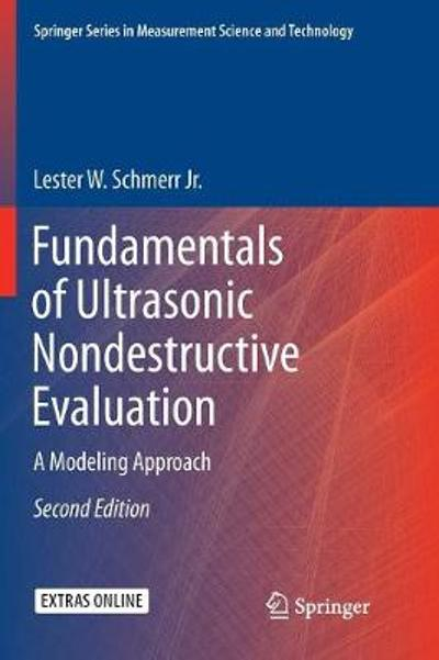 Fundamentals of Ultrasonic Nondestructive Evaluation - Lester W. Schmerr Jr.