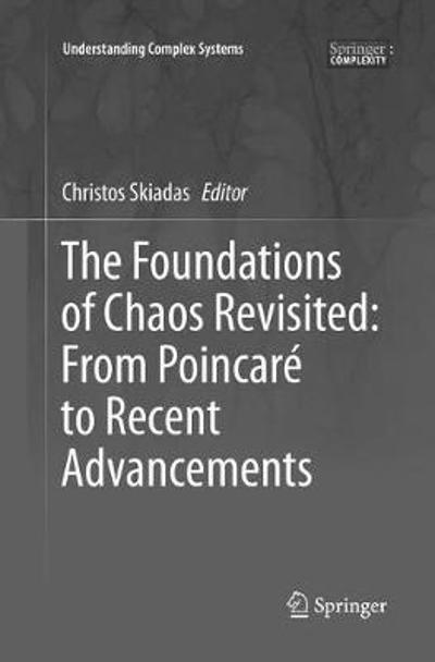 The Foundations of Chaos Revisited: From Poincare to Recent Advancements - Christos Skiadas