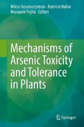 Mechanisms of Arsenic Toxicity and Tolerance in Plants - Mirza Hasanuzzaman Kamrun Nahar Masayuki Fujita