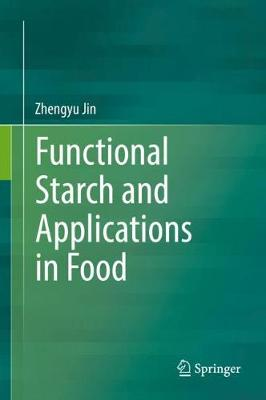 Functional Starch and Applications in Food - Zhengyu Jin
