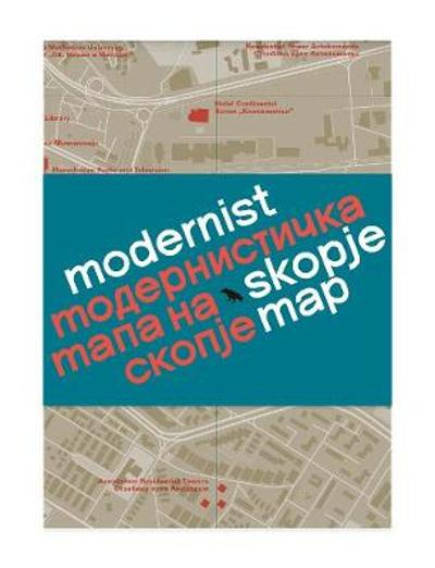 Modernist Skopje Map - Allison Meier