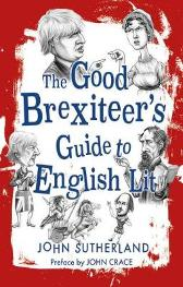 Good Brexiteer's Guide to English Lit, The - John Sutherland