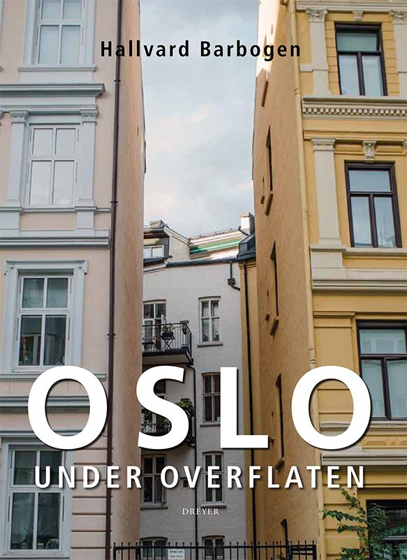 Oslo under overflaten - Hallvard Barbogen