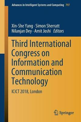 Third International Congress on Information and Communication Technology - Xin-She Yang