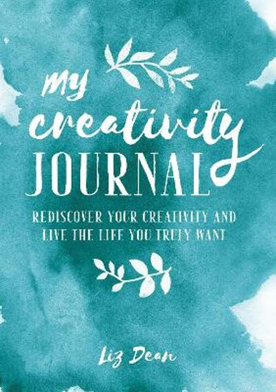 My Creativity Journal - Liz Dean