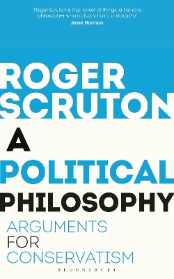 A Political Philosophy - Roger Scruton