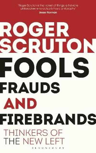 Fools, Frauds and Firebrands - Roger Scruton