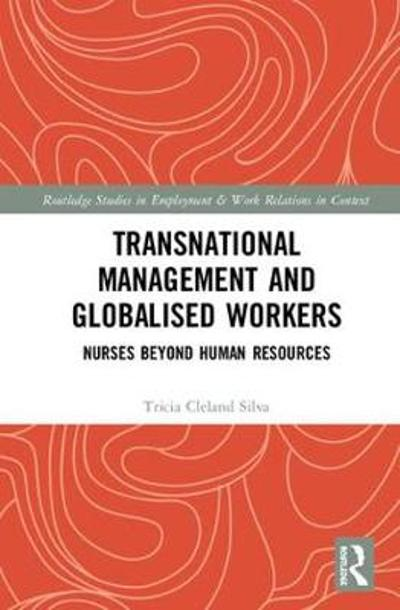 Transnational Management and Globalised Workers - Tricia Cleland Silva