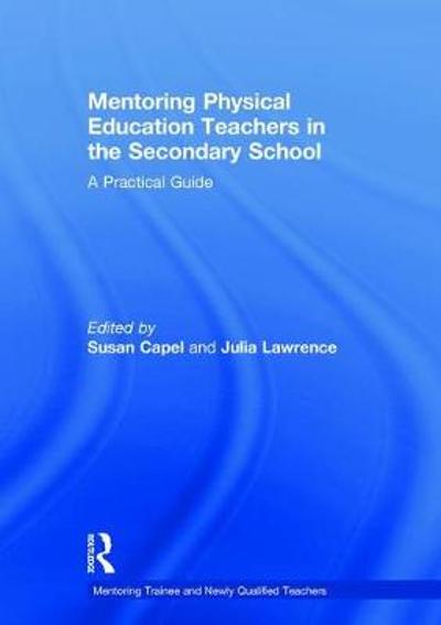 Mentoring Physical Education Teachers in the Secondary School - Susan Capel