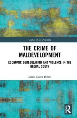 The Crime of Maldevelopment - Maria Laura Boehm