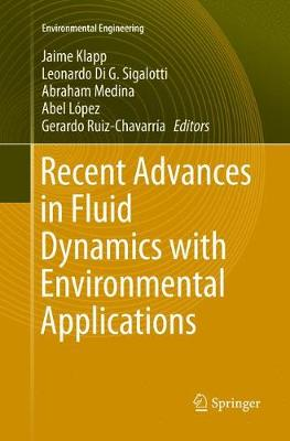 Recent Advances in Fluid Dynamics with Environmental Applications - Jaime Klapp