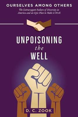 Unpoisoning the Well - D C Zook