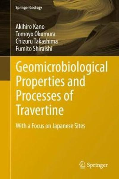 Geomicrobiological Properties and Processes of Travertine - Akihiro Kano