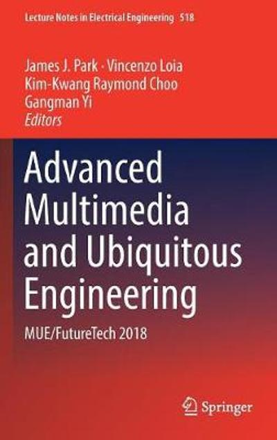 Advanced Multimedia and Ubiquitous Engineering - James J. Park