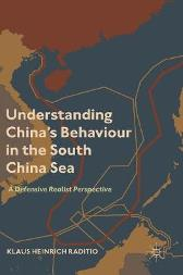 Understanding China's Behaviour in the South China Sea - Klaus Heinrich Raditio
