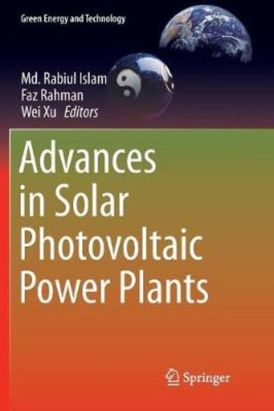 Advances in Solar Photovoltaic Power Plants - Md. Rabiul Islam