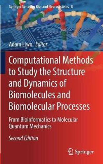 Computational Methods to Study the Structure and Dynamics of Biomolecules and Biomolecular Processes - Adam Liwo