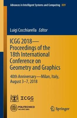 ICGG 2018 - Proceedings of the 18th International Conference on Geometry and Graphics - Luigi Cocchiarella