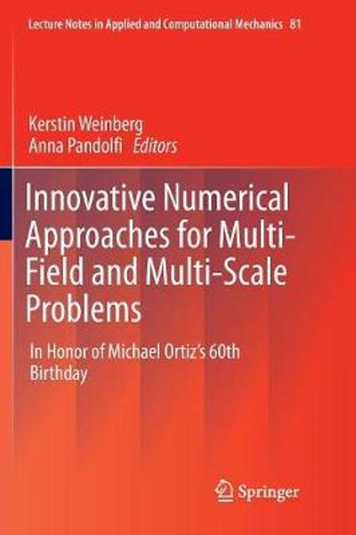 Innovative Numerical Approaches for Multi-Field and Multi-Scale Problems - Kerstin Weinberg