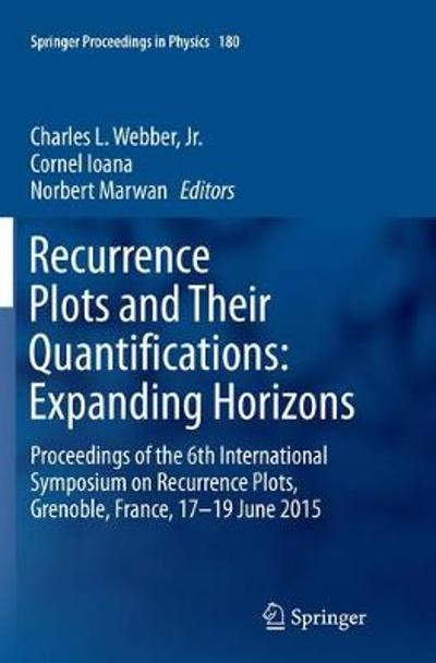 Recurrence Plots and Their Quantifications: Expanding Horizons - Jr. Charles L. Webber