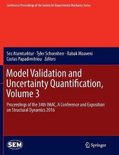 Model Validation and Uncertainty Quantification, Volume 3 - Sez Atamturktur