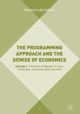 The Programming Approach and the Demise of Economics - Franco Archibugi