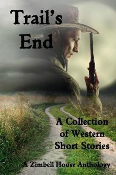 Trail's End - Zimbell House Publishing