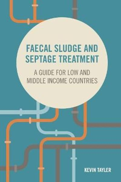 Faecal Sludge and Septage Treatment - Kevin Tayler