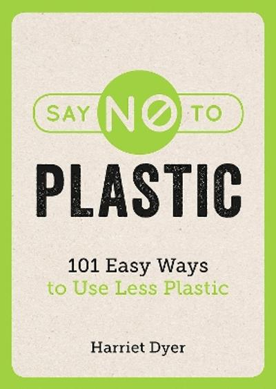 Say No to Plastic - Harriet Dyer