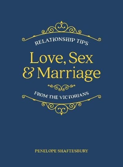 Love, Sex and Marriage - Penelope Shaftesbury