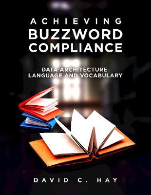 Achieving Buzzword Compliance - David C Hay