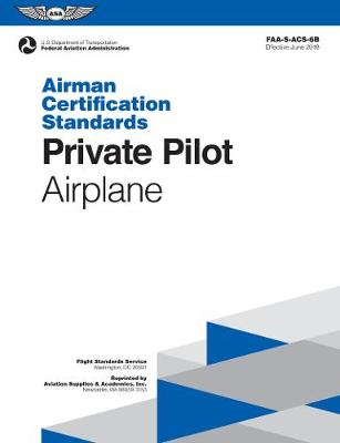 Private Pilot Airman Certification Standards - Airplane - Federal Aviation Administration (FAA)