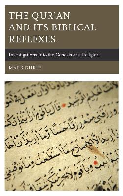 The Qur'an and Its Biblical Reflexes - Mark Durie