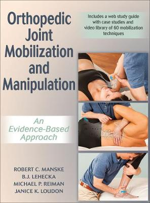 Orthopedic Joint Mobilization and Manipulation with Web Study Guide - Robert Manske