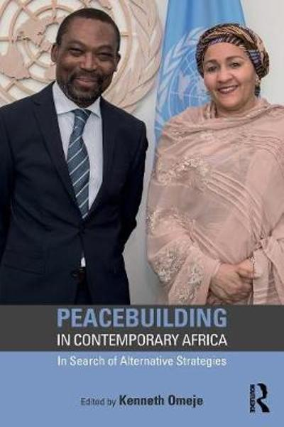 Peacebuilding in Contemporary Africa - Kenneth Omeje