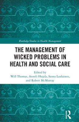 The Management of Wicked Problems in Health and Social Care - Will Thomas