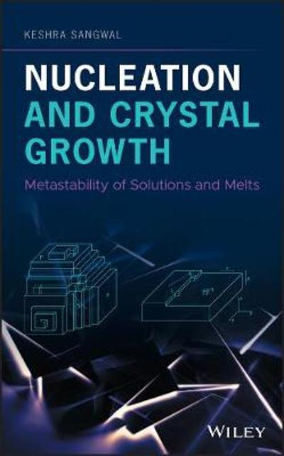 Nucleation and Crystal Growth - Keshra Sangwal