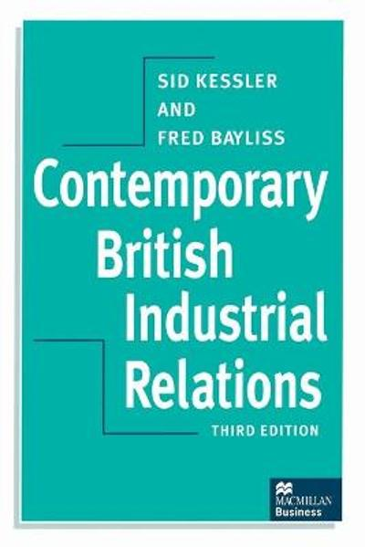 Contemporary British Industrial Relations - Fred Bayliss
