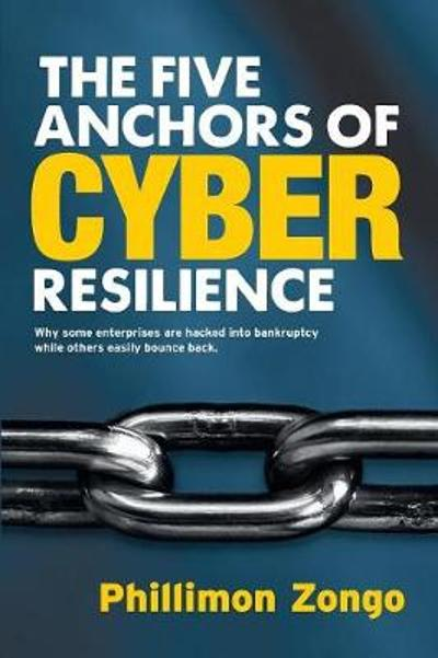 The Five Anchors of Cyber Resilience - Phillimon Zongo