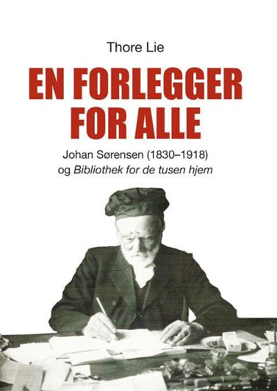 En forlegger for alle - Thore Lie