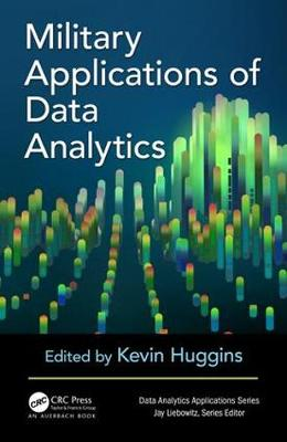 Military Applications of Data Analytics - Kevin Huggins