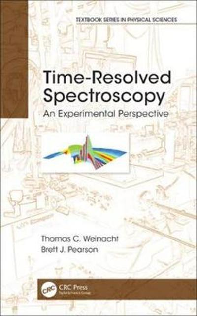 Time-Resolved Spectroscopy - Thomas Weinacht