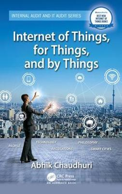 Internet of Things, for Things, and by Things - Abhik Chaudhuri
